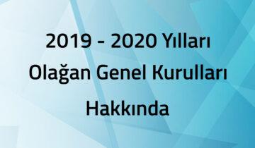 2019-2020 Yılları Olağan Genel Kurulları
